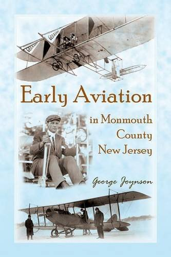 Early Aviation in Monmouth County, New Jersey by George Joynson - Monmouth Mall