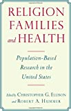 img - for Religion, Families, and Health: Population-Based Research in the United States book / textbook / text book