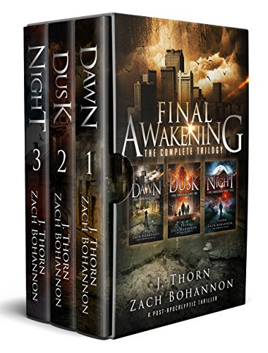 Final Awakening (A Post-Apocalyptic Thriller): The Complete Trilogy by [Thorn, J., Bohannon, Zach]