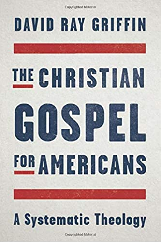 The Christian Gospel for Americans: A Systematic Theology