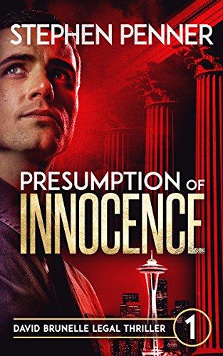 Presumption of Innocence: David Brunelle Legal Thriller #1 (David Brunelle Legal Thriller (Legal Series)