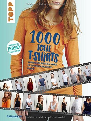 1000-tolle-t-shirts-nhen-kombinieren-variieren-nhen-mit-dem-neuen-baukasten-prinzip-damen-grsse-32-52-herren-grsse-46-60