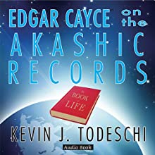 Edgar Cayce on the Akashic Records Audio Book Audiobook by Kevin J. Todeschi Narrated by David Hartley Margolin