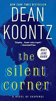 The Silent Corner: A Novel of Suspense (A Jane Hawk Novel Book 1)