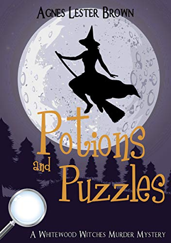 Potions and Puzzles (A Whitewood Witches Murder Mystery Book 3)