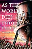 As The World Dies Untold Tales Volume 1 (As The World Dies Untold Tales series)