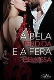 A Bela Perdida e a Fera Devassa: Conto Erótico (Portuguese Edition)