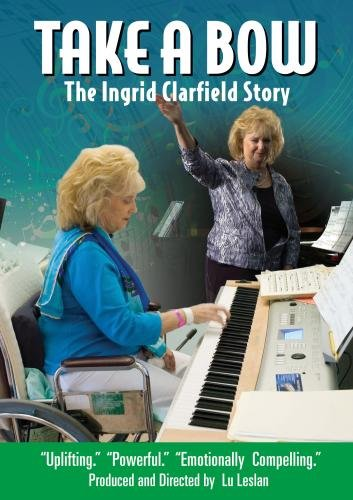 TAKE A BOW - The Ingrid Clarfield Story
