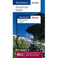 Kanarische Inseln - Buch mit flipmap: Polyglott on tour Reiseführer