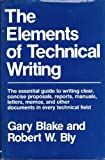 The Elements of Technical Writing, Bly, Robert W. and Blake, Gary, 0025114468