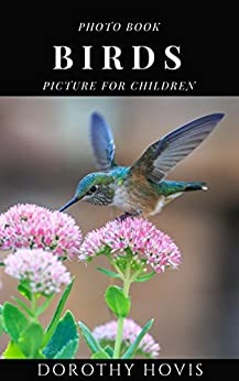 Photo Book Birds: Picture For Children by [Hovis, Dorothy]