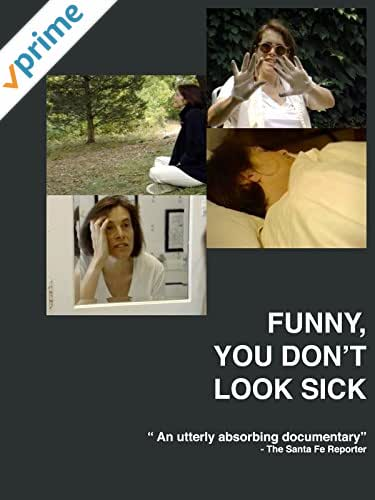 Funny, You Don't Look Sick