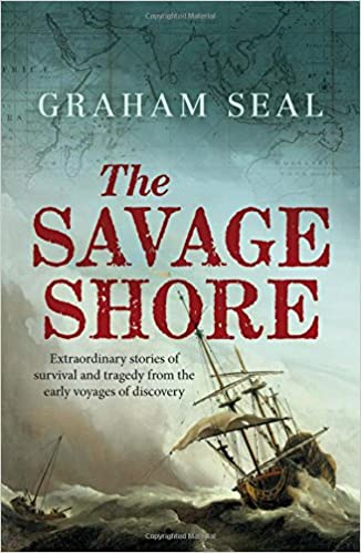 ;;PORTABLE;; The Savage Shore: Extraordinary Stories Of Survival And Tragedy From The Early Voyages Of Discovery. mobile vestir clients approved Clayton