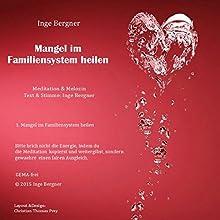 Mangel im Familiensystem heilen Hörbuch von Inge Bergner Gesprochen von: Inge Bergner