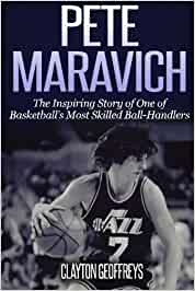 Pete Maravich: The Inspiring Story of One of Basketballs Most Skilled Ball-Handlers Basketball Biography Books: Amazon.es: Geoffreys, Clayton: Libros en idiomas extranjeros