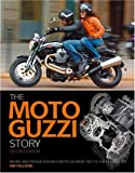 Moto Guzzi Story: Racing and production models from 1921 to the present