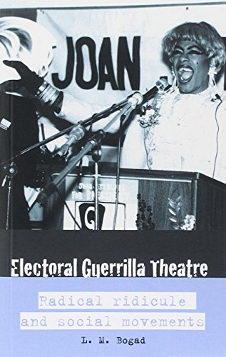 Electoral Guerilla Theatre: Radical Ridicule and Social Movements