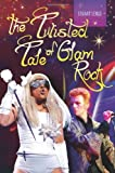 The Twisted Tale of Glam Rock, Stuart Lenig, 0313379866