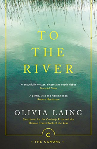 To the River: A Journey Beneath the Surface (Canons)