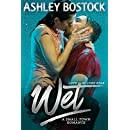 Wet: A Small Town Romance (Love in Lone Star Book 1)