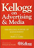 img - for Kellogg on Advertising and Media: The Kellogg School of Management book / textbook / text book