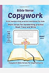 Bible Verse Copywork - PRINT handwriting practice workbook for kids - Short verses for handwriting practice, read, trace and write - Copywork Bible Verses for boys and girls - Print edition Paperback