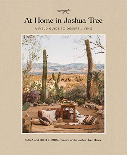 At Home in Joshua Tree: A Field Guide to Desert Living (Best Coffee Houses In The World)