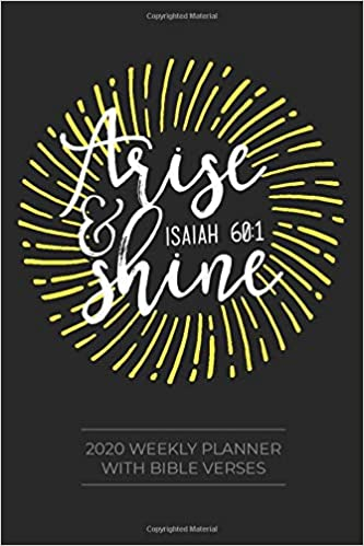 weekly planner bible verses arise shine isaiah