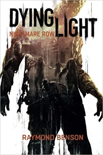 Dying Light - Nightmare Row: Amazon ca: Raymond Benson: Books