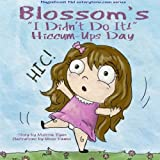 Blossom's I Didn't Do It! Hiccum-ups Day: (Personalized Children's Books, Personalized Gifts, Personalized Baby Gifts, Bedtime Stories) (Magnificent Me! estorytime book series) by Melissa Ryan (2014-06-29)