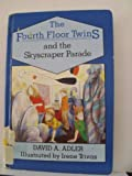 The Fourth Floor Twins and the Skyscraper Parade, David A. Adler, 0670816035