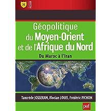 Géopolitique du Moyen-Orient et de l'Afrique du Nord: Du Maroc à l'Iran (Major)