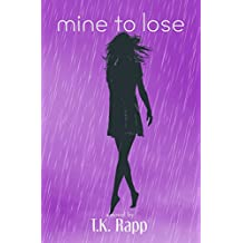 Mine to Lose (Mine to Love Book 1)