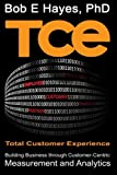img - for TCE Total Customer Experience: Building Business through Customer-Centric Measurement and Analytics book / textbook / text book