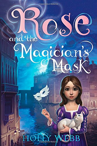 Rose and the Magician's Mask (Venice Masks Story)