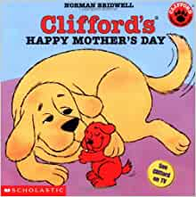 cliffords happy mothers day clifford 8x8 norman bridwell 9780439222297 amazoncom books