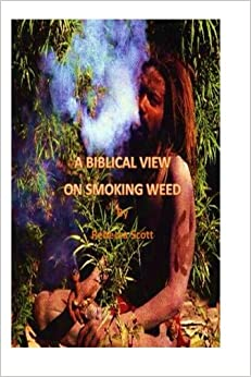 Book A Biblical View on Smoking Weed