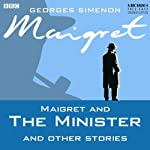 Maigret and the Minister and Other Stories (Dramatised) | Georges Simenon