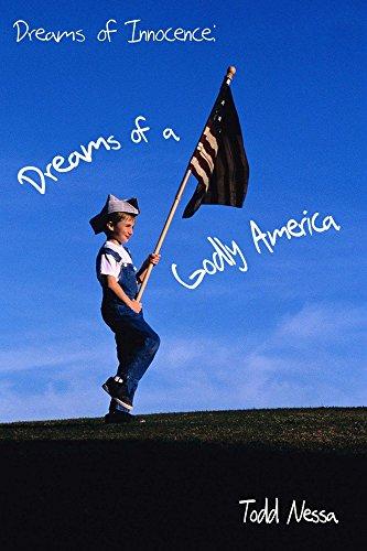 dreams of innocence & Dreams of a Godly America