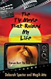 The Tv Movie That Ruined My Life, Deborah Spector and Wagih Atta, 1625638450