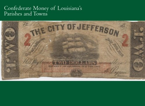 Civil War Currency - Confederate Money of Louisiana's Parishes and Towns