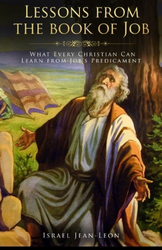 Read Online Lessons From The Book Of Job: What Every Christian Can Learn From The Book Of Job PDF
