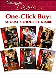 One-Click Buy: August Silhouette Desire: Front Page Engagement\Billionaire's Marriage Bargain\Wed to the Texan\Baby Business\Five-Star Cowboy\Claiming His Runaway Bride