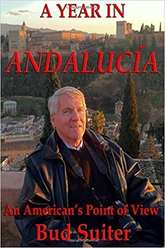 A Year in Andalucía!: An American's Point of View by Bud Suiter (2015-10-23)