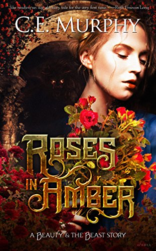 Kit Castle Enchanted - Roses in Amber: A Beauty and the Beast story