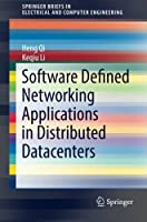 Software Defined Networking Applications in Distributed Datacenters Front Cover