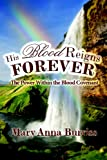 His Blood Reigns Forever: The Power Within the Blood Covenant