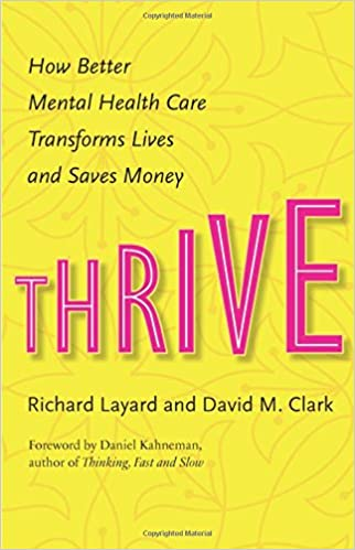 Thrive: How Better Mental Health Care Transforms Lives And Saves Money por Richard Layard