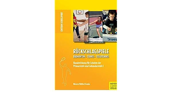 Amazon.com: Rückschlagspiele: Badminton - Tennis - Tischtennis (Edition Schulsport 24) (German Edition) eBook: Norbert Weyers, Michael Müller, Dieter Lemke: ...