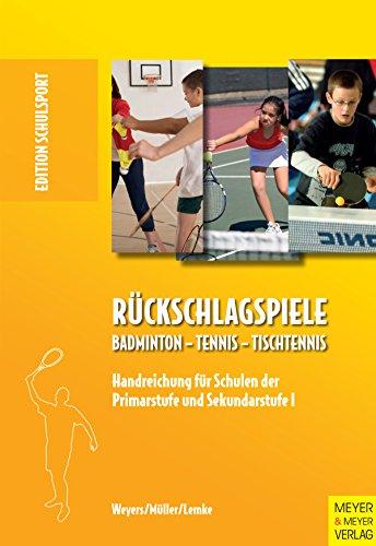 Rückschlagspiele: Badminton - Tennis - Tischtennis (Edition Schulsport 24) (German Edition) Kindle Edition